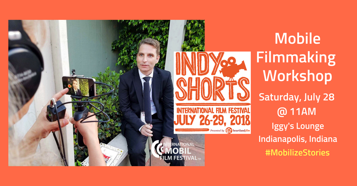 Mobile Filmmaking Workshop IndyShorts